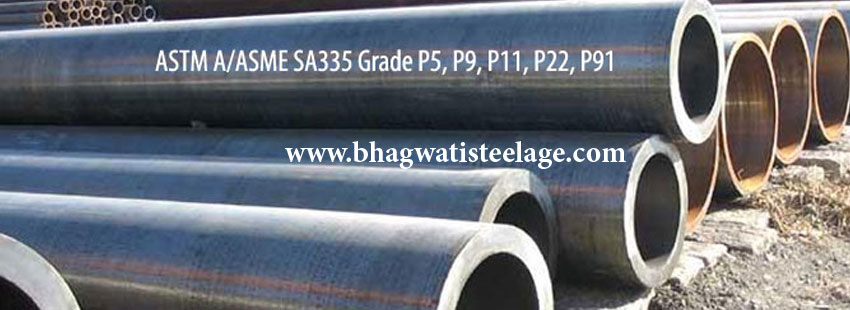 ASTM A335 P5, ASTM A335 P9, ASTM A335 P11, ASTM A335 P22, ASTM A335 P91 Alloy Steel Pipes Manufacturers In India